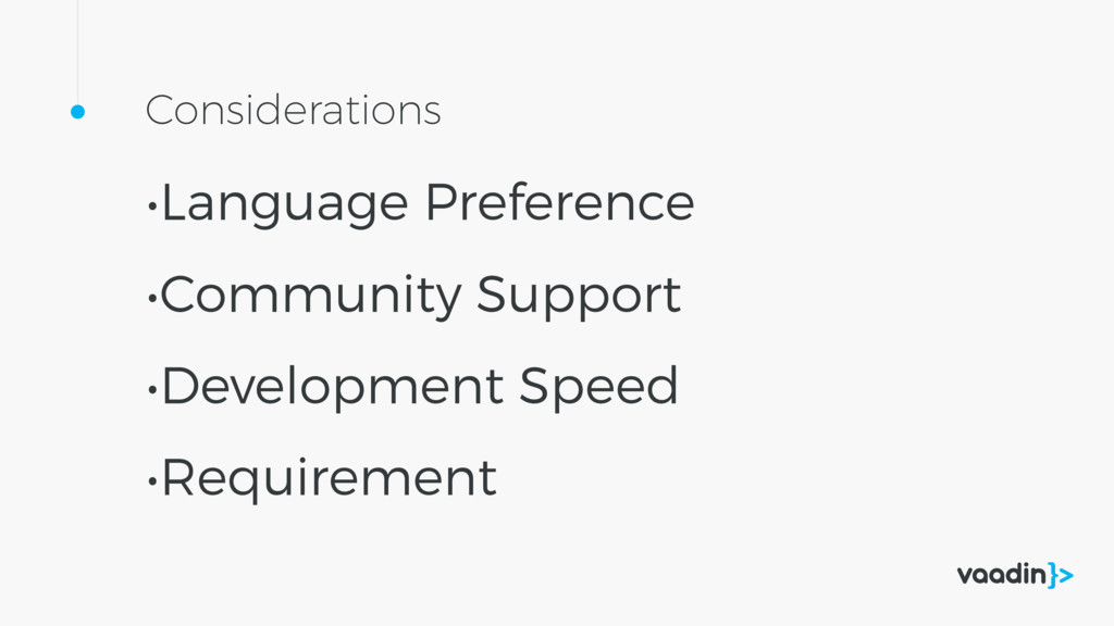 •Language Preference •Community Support •Develo...