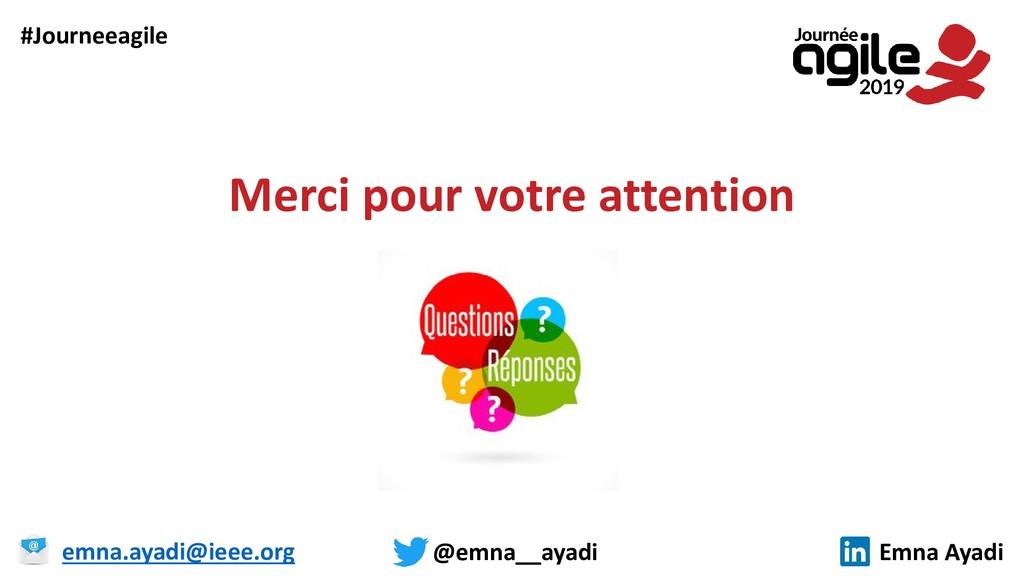 Merci pour votre attention #Journeeagile @emna_...