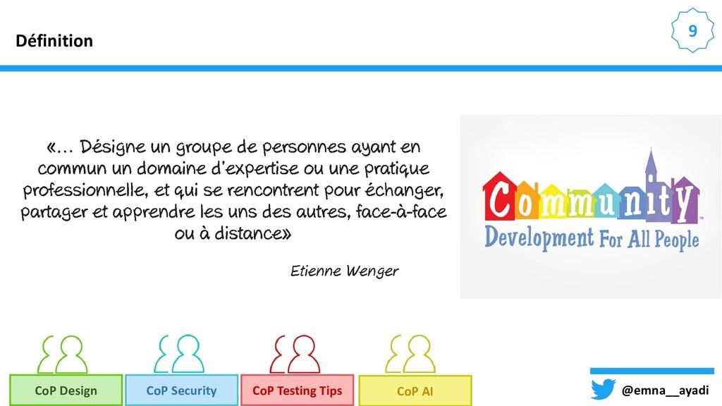 @emna__ayadi 9 Définition CoP Design CoP Securi...