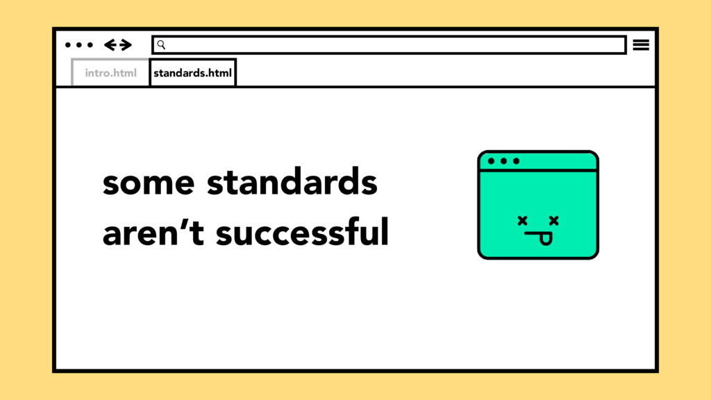 intro.html some standards aren't successful sta...