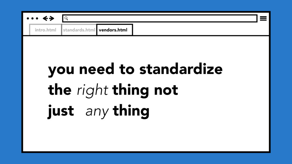 intro.html standards.html vendors.html you need...