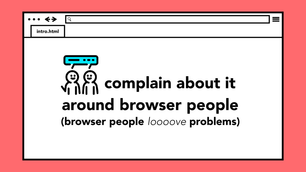 intro.html (browser people loooove problems) co...