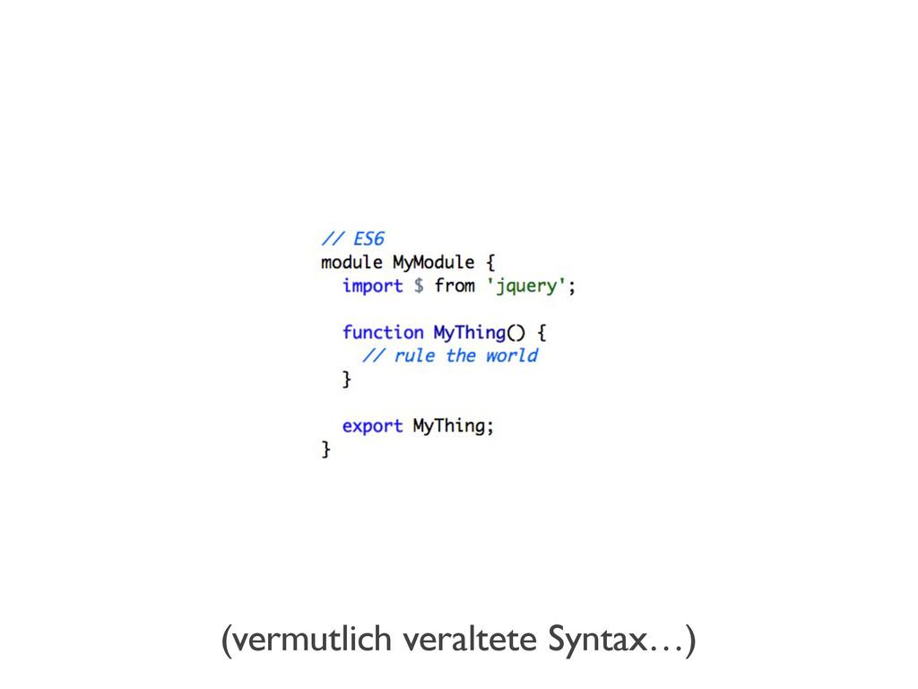 (vermutlich veraltete Syntax…)