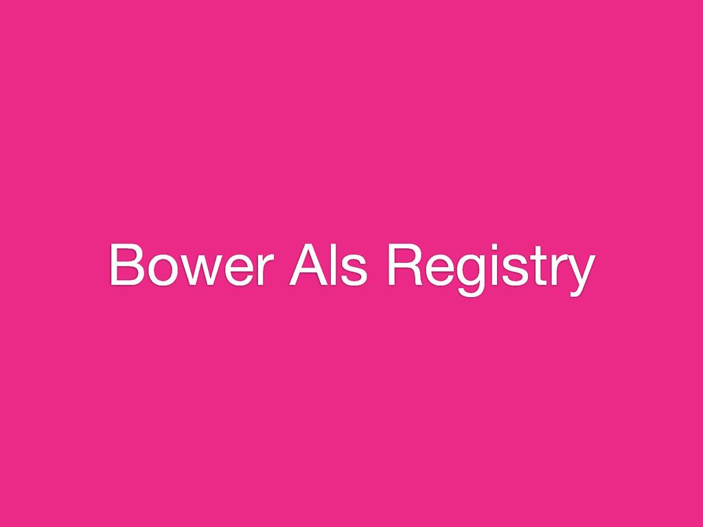Bower Als Registry