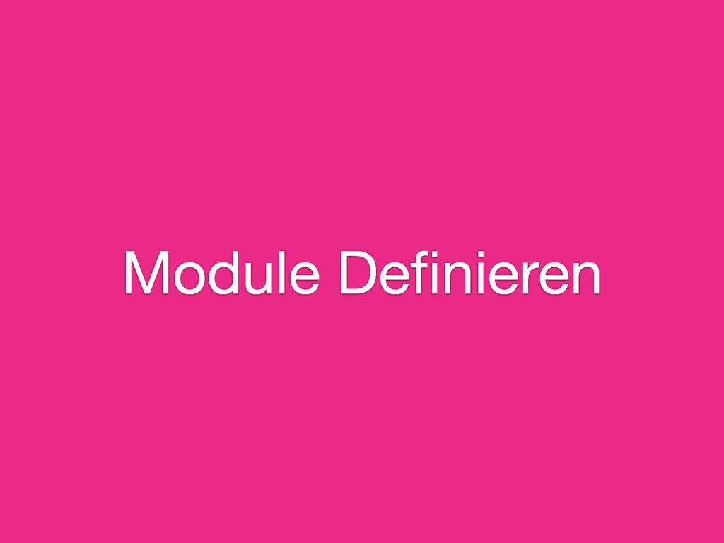 Module Definieren