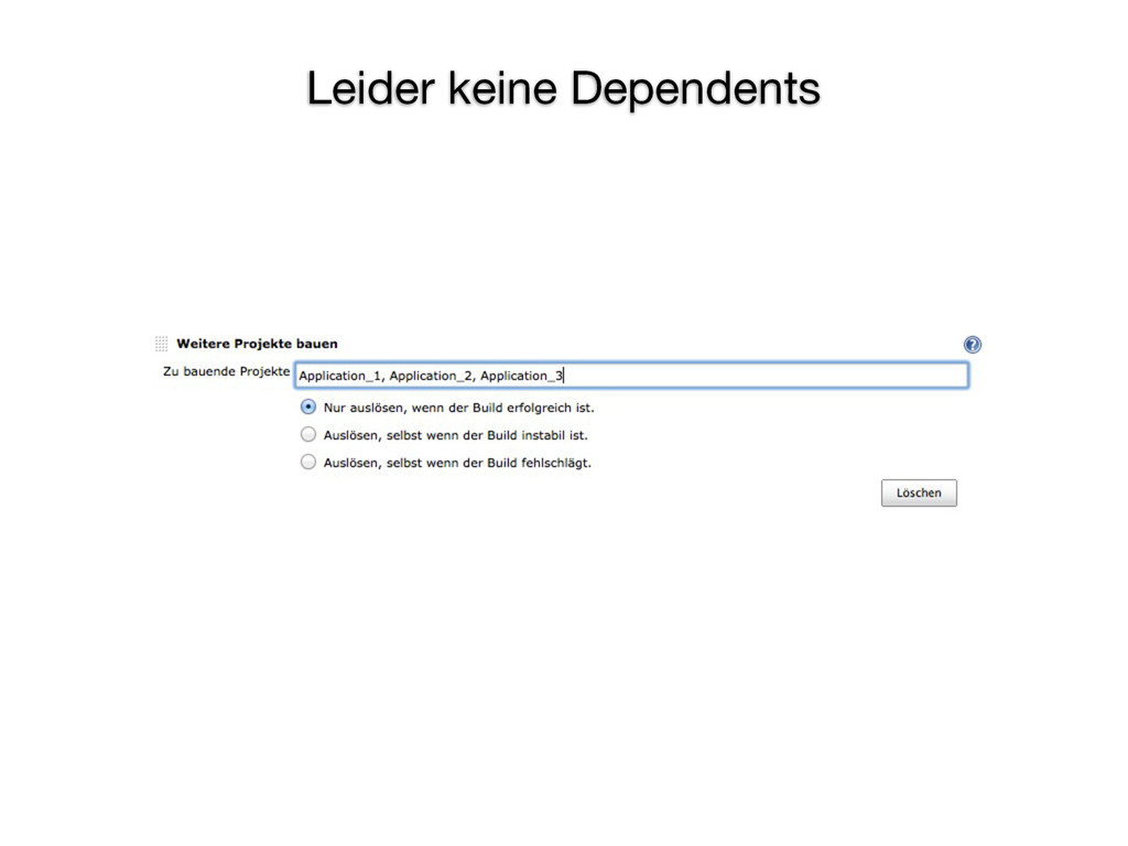 Leider keine Dependents