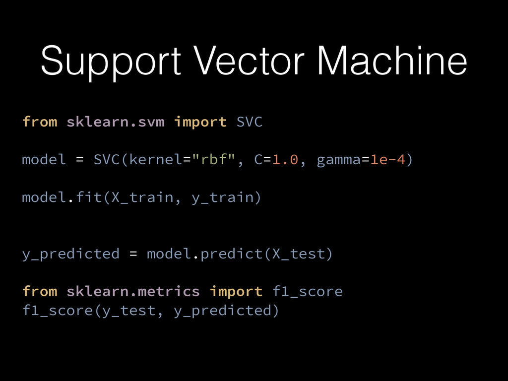 Support Vector Machine from sklearn.svm import ...