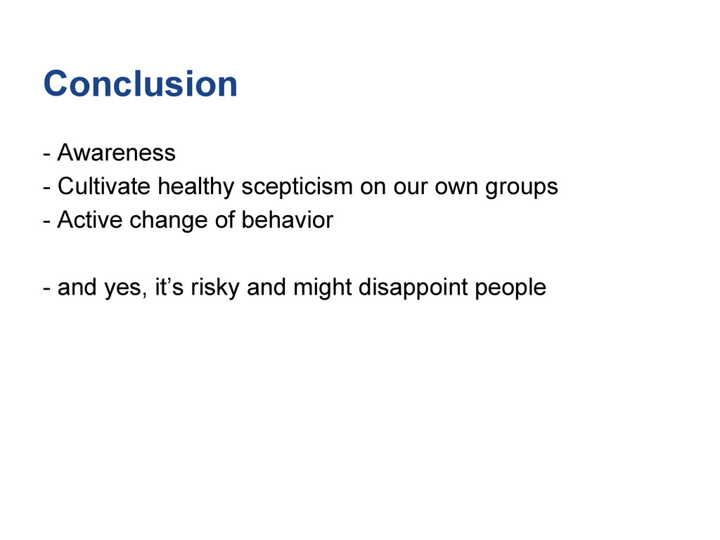 Conclusion - Awareness - Cultivate healthy scep...