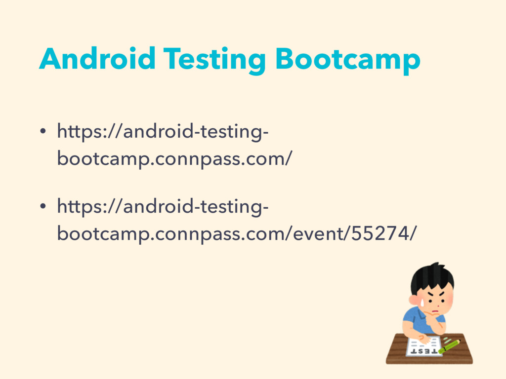 Android Testing Bootcamp • https://android-test...