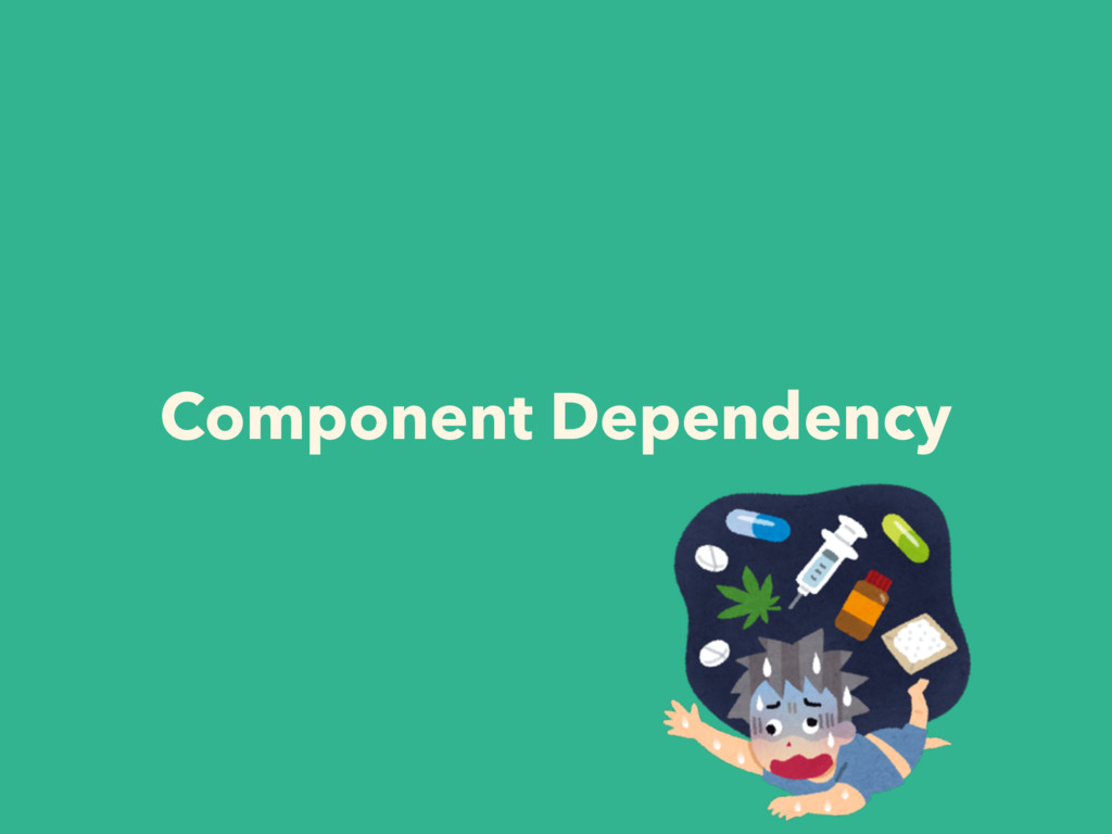 Component Dependency