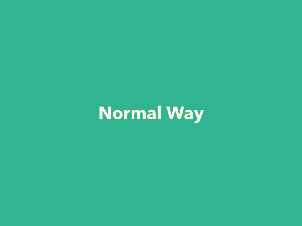 Normal Way
