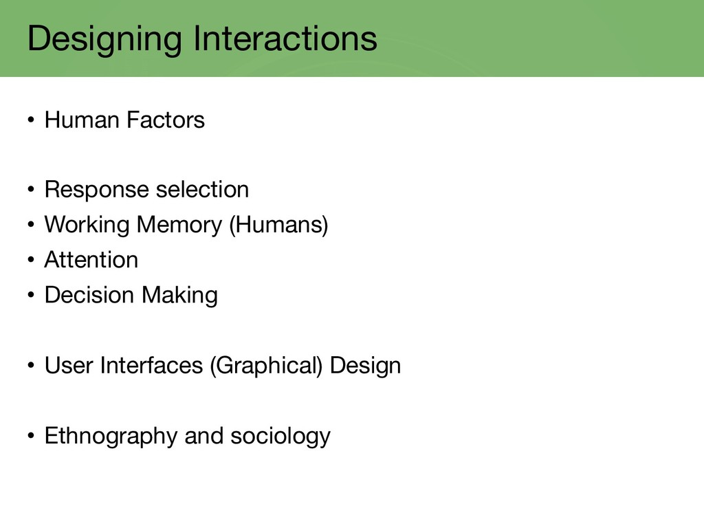 Designing Interactions • Human Factors • Respon...
