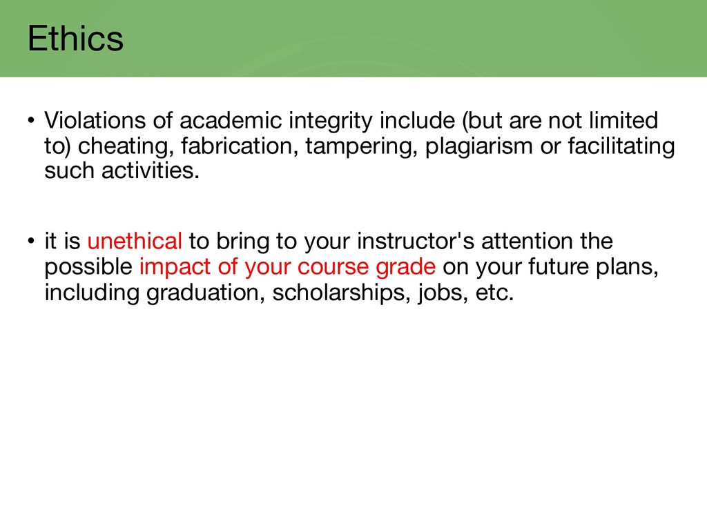 Ethics • Violations of academic integrity inclu...