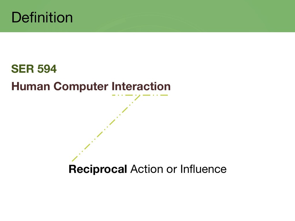 Definition SER 594 Human Computer Interaction R...