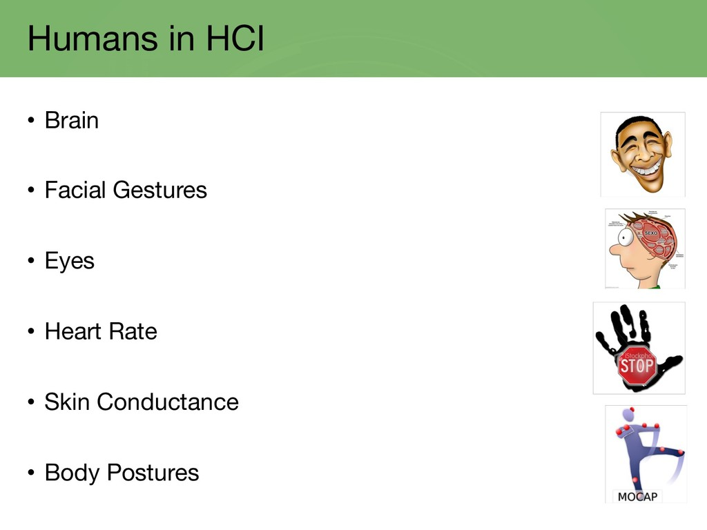 Humans in HCI • Brain • Facial Gestures • Eyes ...