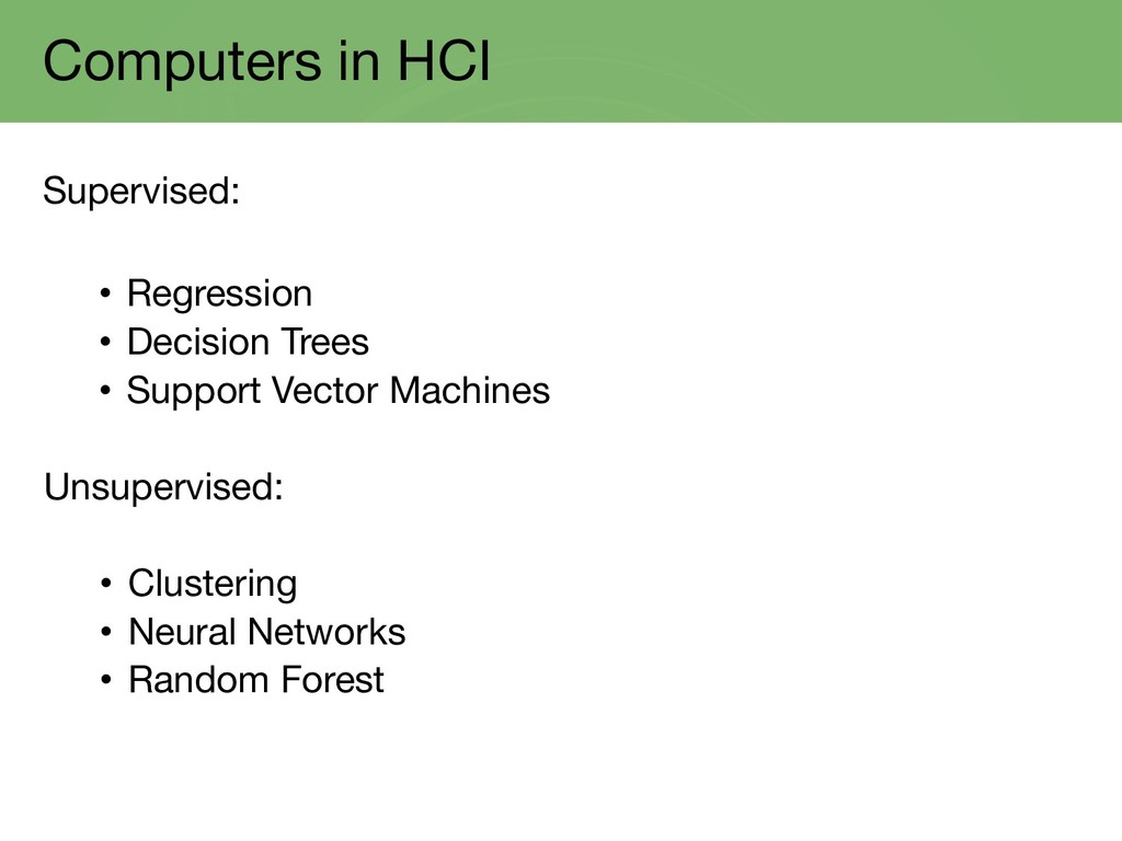 Computers in HCI Supervised: • Regression • Dec...