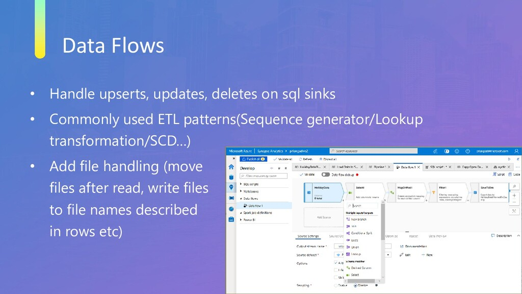 Data Flows • Handle upserts, updates, deletes o...