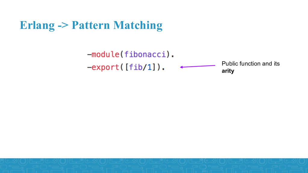 Erlang -> Pattern Matching Public function and ...