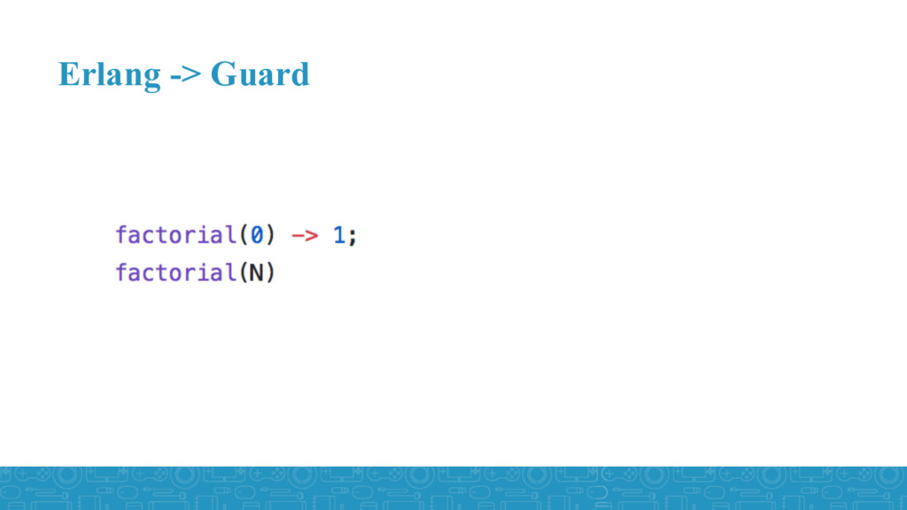 Erlang -> Guard