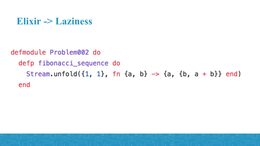 Elixir -> Laziness