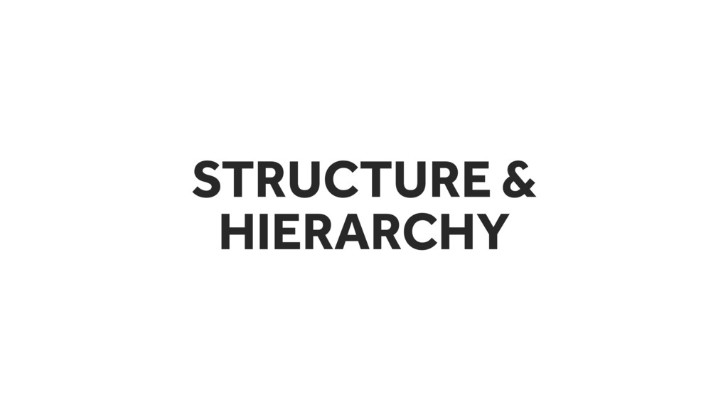 STRUCTURE & HIERARCHY