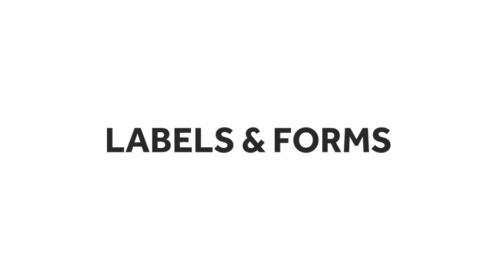 LABELS & FORMS