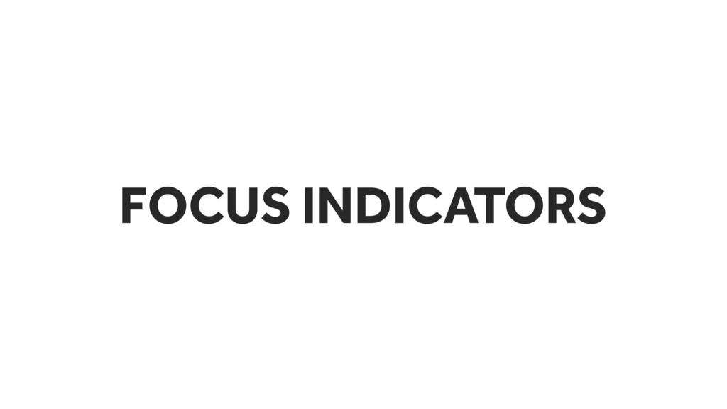 FOCUS INDICATORS