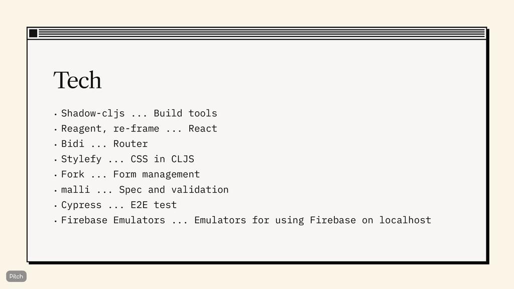 Tech • Shadow-cljs ... Build tools • Reagent, r...