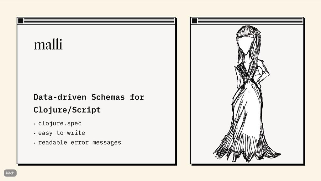 • clojure.spec • easy to write • readable error...