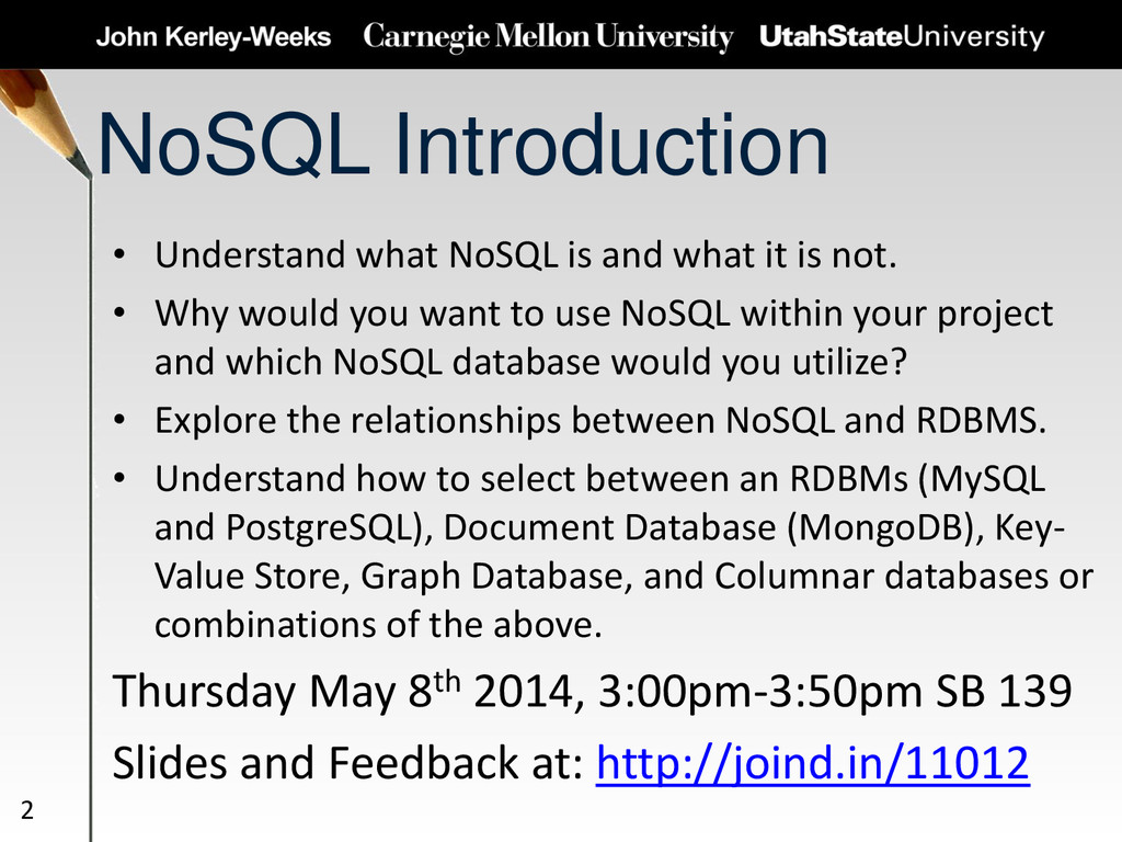 NoSQL Introduction • Understand what NoSQL is a...