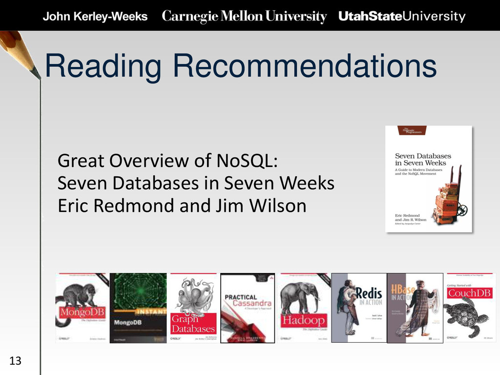 Reading Recommendations Great Overview of NoSQL...