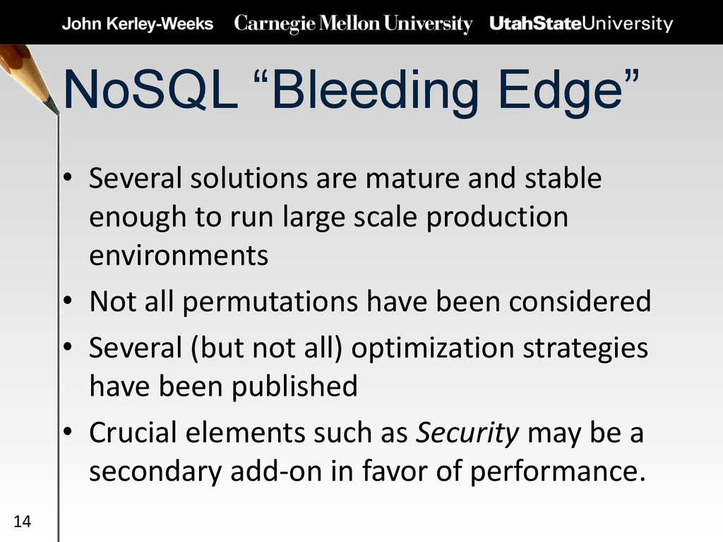 """NoSQL """"Bleeding Edge"""" • Several solutions are m..."""