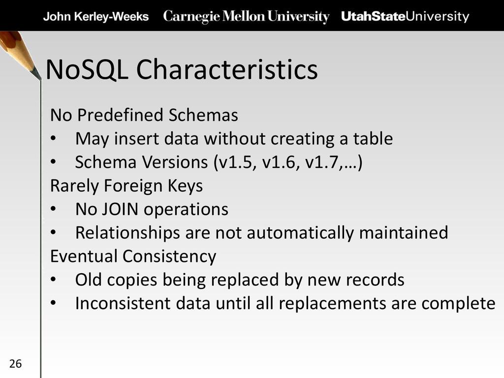 NoSQL Characteristics 26 No Predefined Schemas ...
