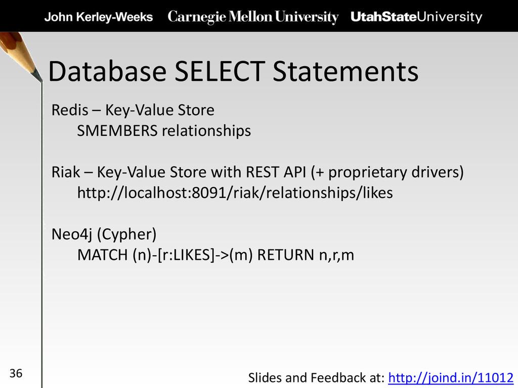 Database SELECT Statements 36 Redis – Key-Value...