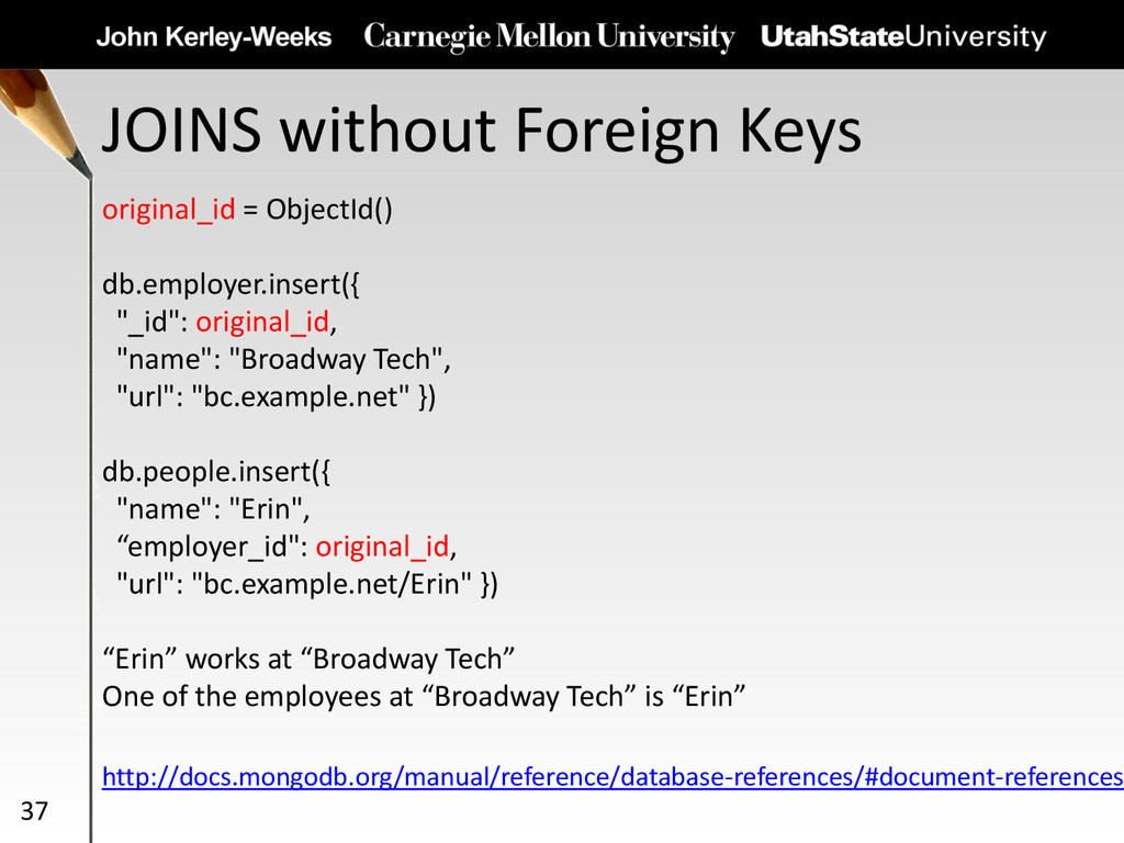 JOINS without Foreign Keys 37 original_id = Obj...