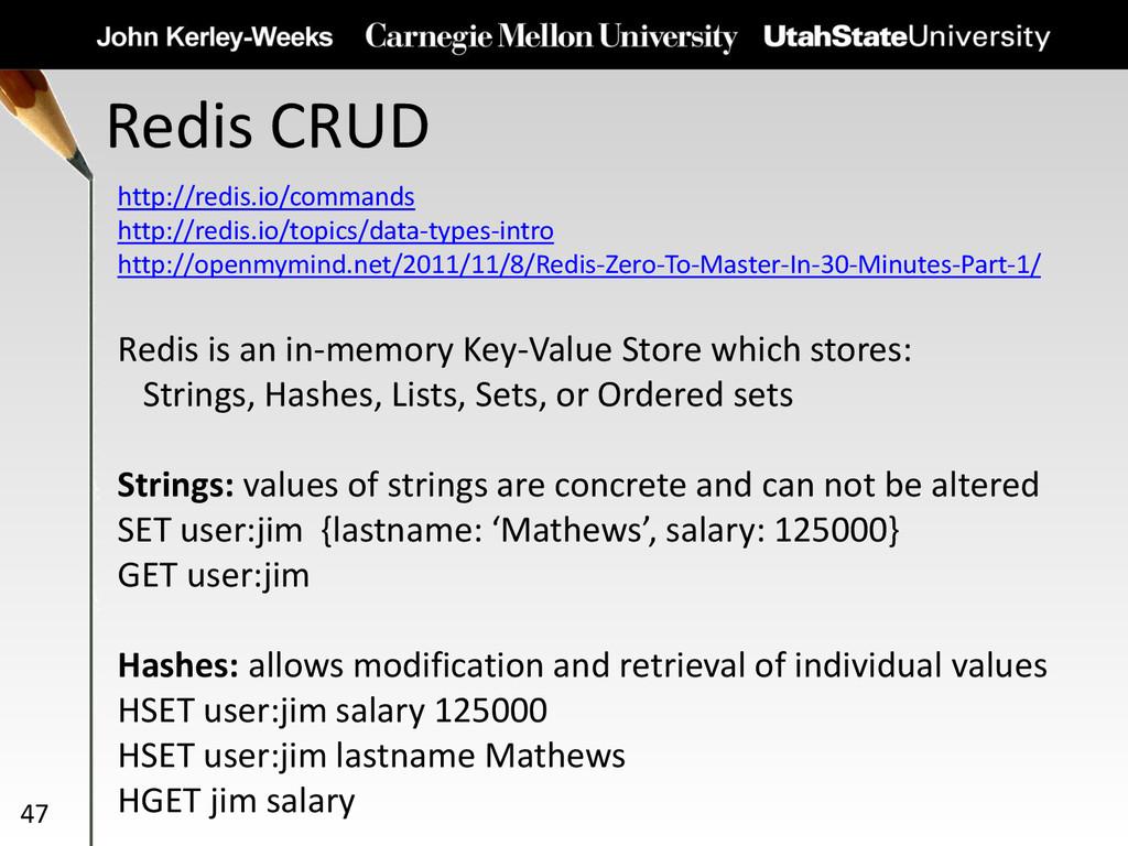 Redis CRUD 47 http://redis.io/commands http://r...