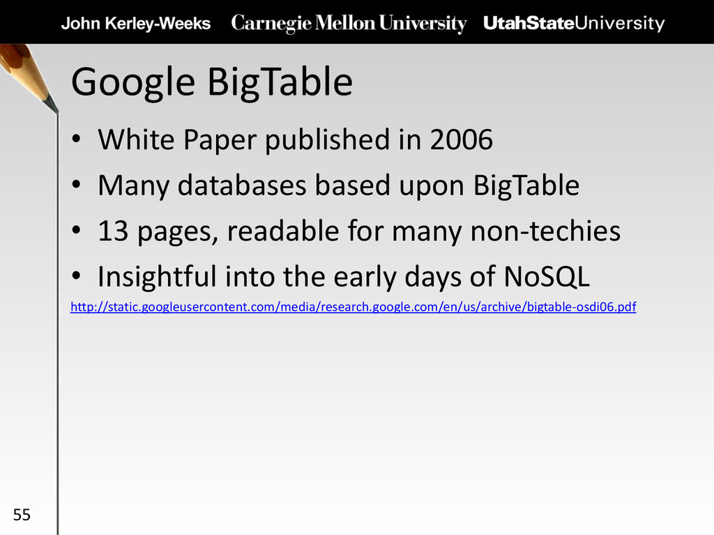 Google BigTable • White Paper published in 2006...