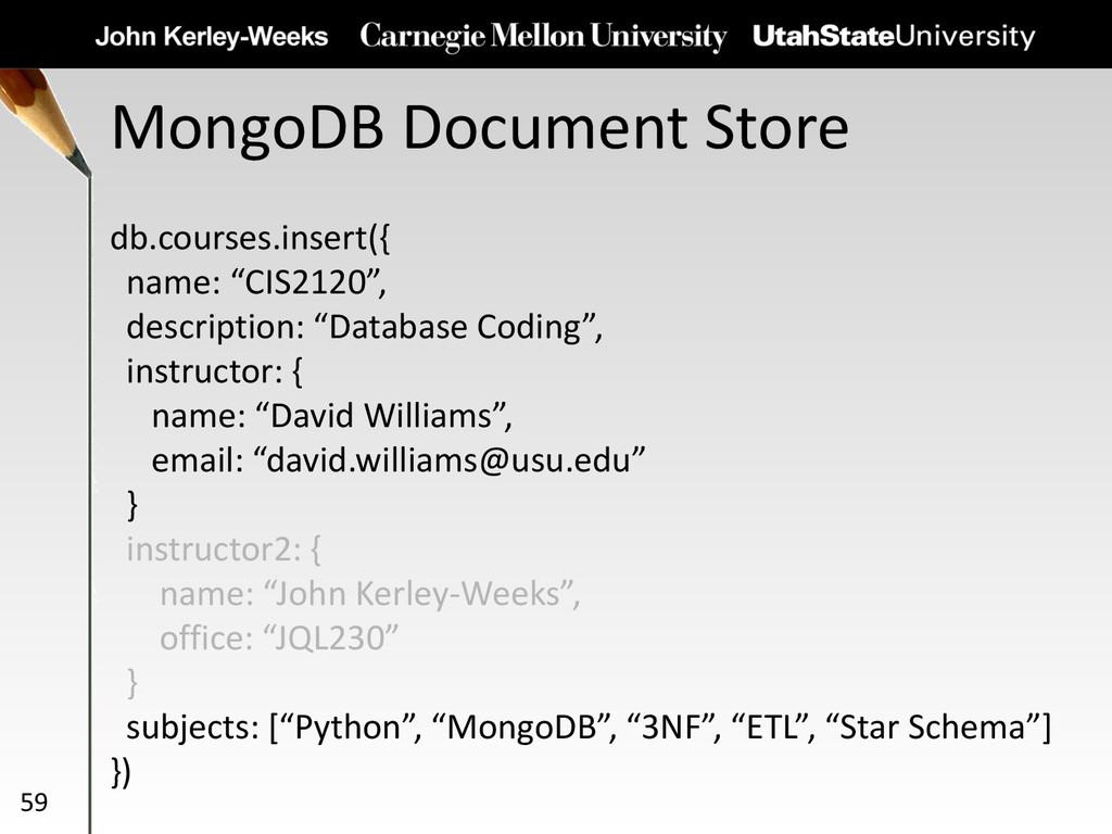 MongoDB Document Store 59 db.courses.insert({ n...