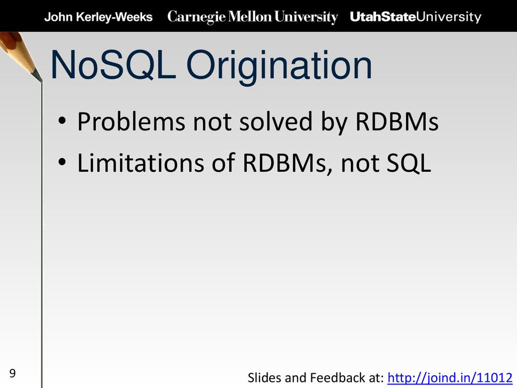 NoSQL Origination • Problems not solved by RDBM...
