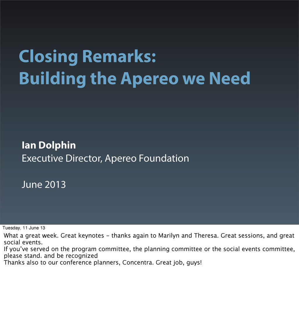 Closing Remarks: Building the Apereo we Need Ia...