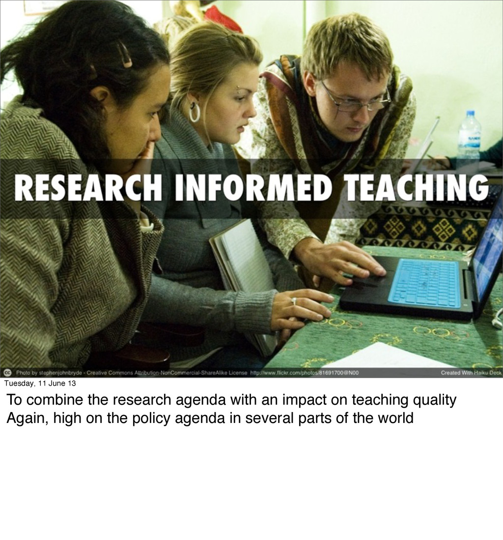 Tuesday, 11 June 13 To combine the research age...