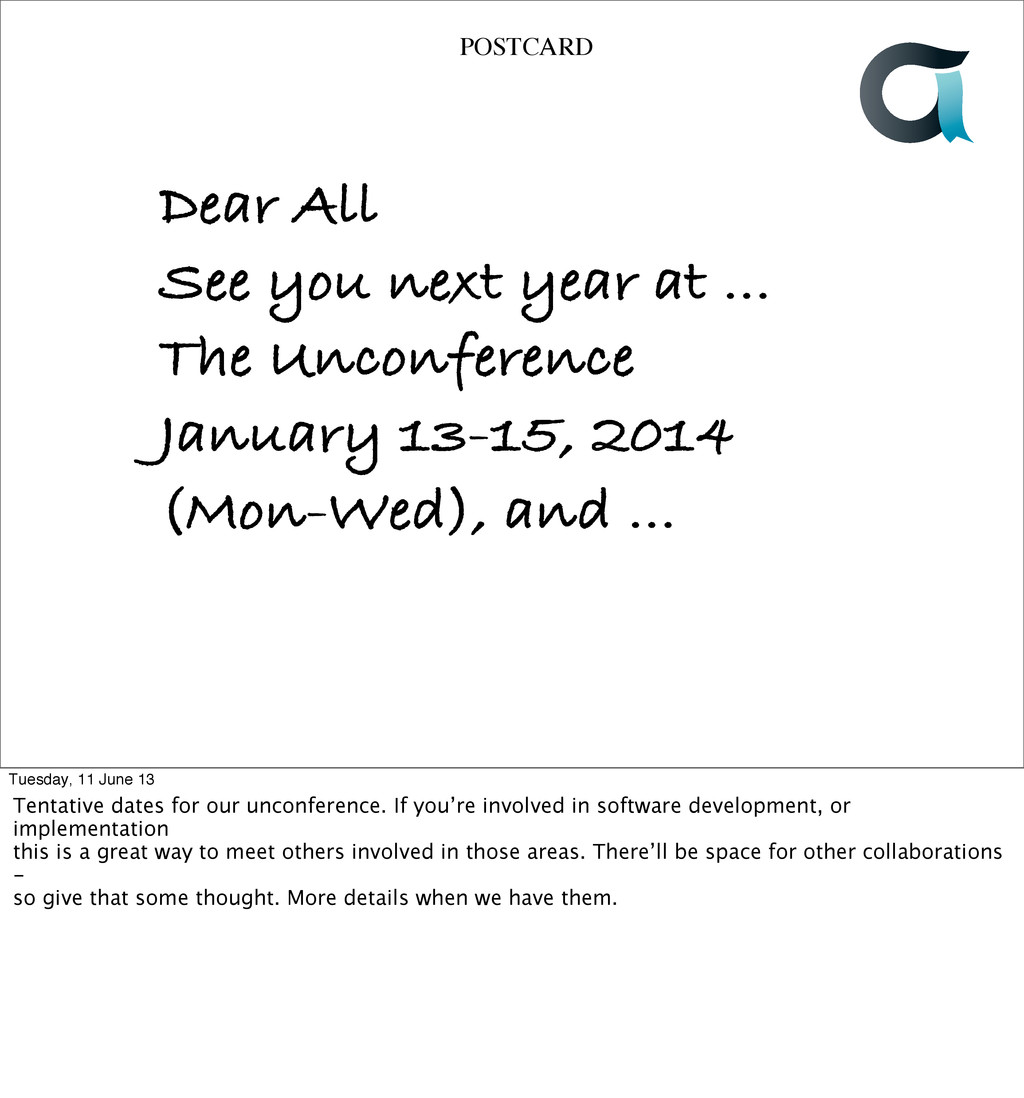 Text POSTCARD Dear All See you next year at ......