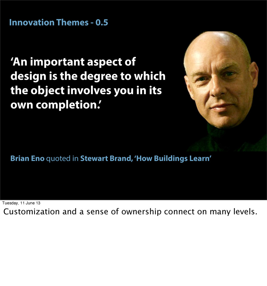 Innovation Themes - 0.5 Brian Eno quoted in Ste...