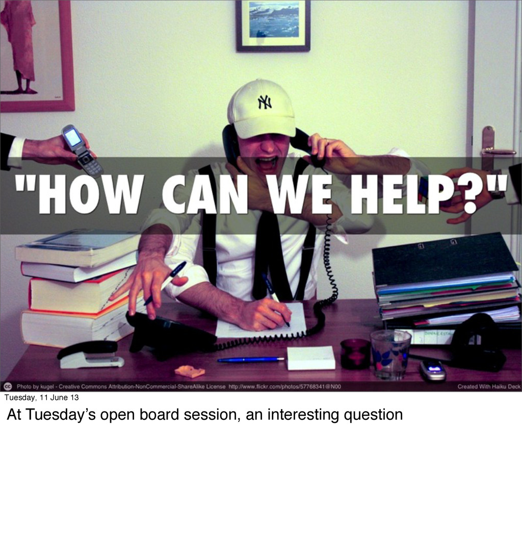 Tuesday, 11 June 13 At Tuesday's open board ses...