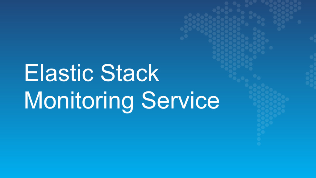 Elastic Stack  Monitoring Service