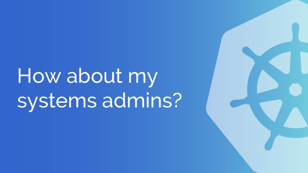 How about my systems admins?