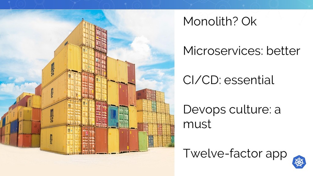Monolith? Ok Microservices: better CI/CD: essen...