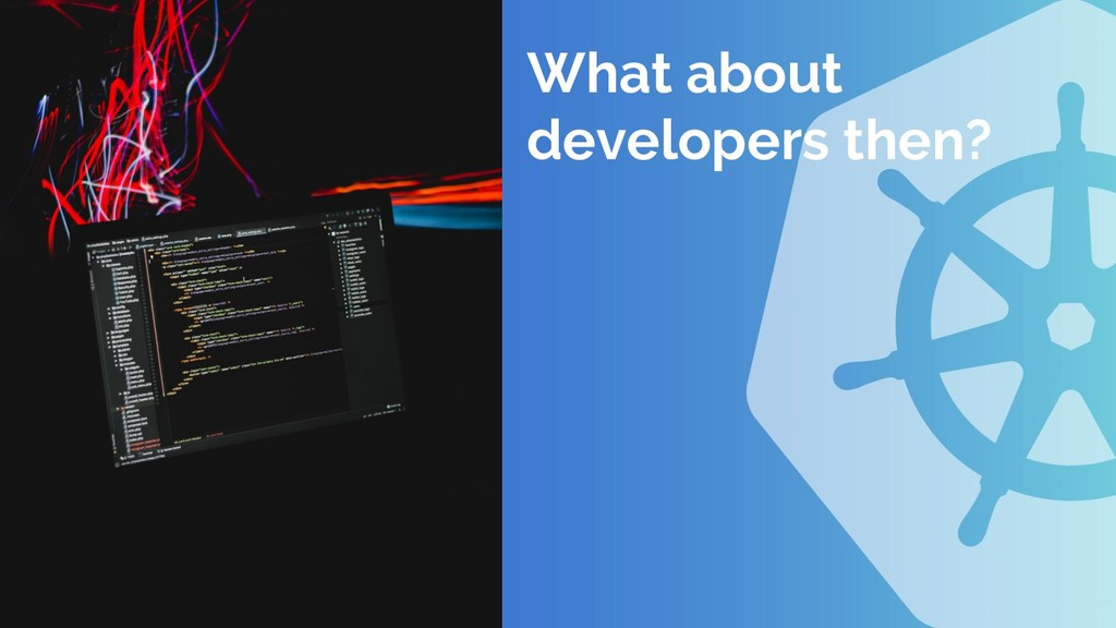 What about developers then?