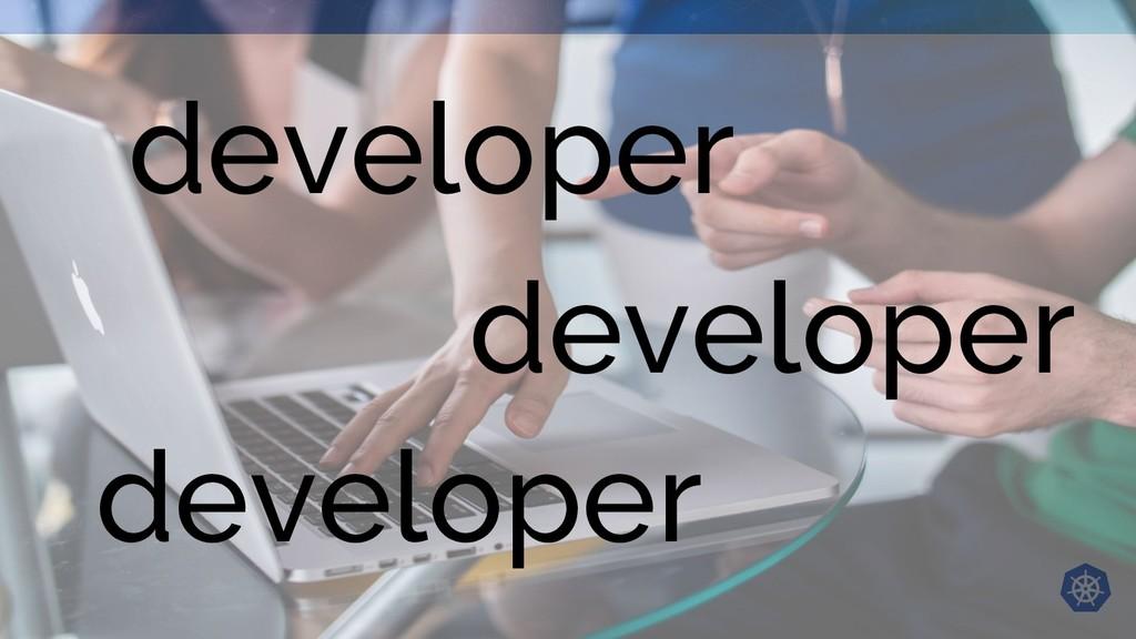 developer developer developer