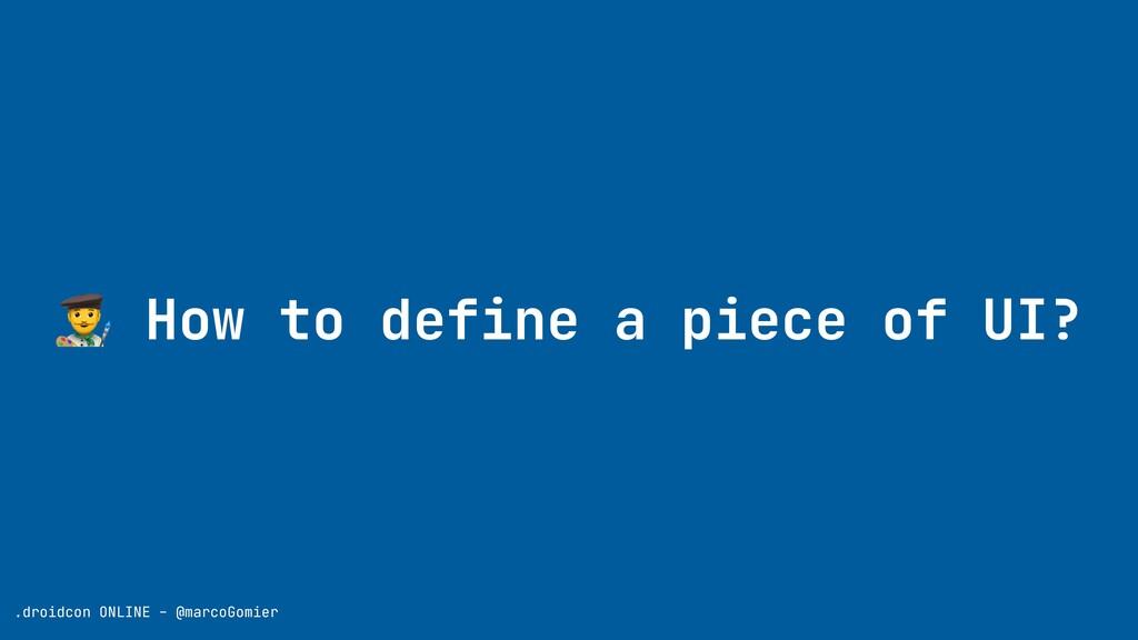 .droidcon ONLINE - @marcoGomier 👨🎨 How to defin...